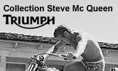 Collection Steve Mc Queen Triumph