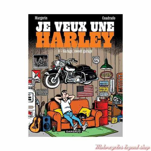 "BD ""Je veux une Harley"" Tome 6 ""Garage, Sweet Garage !"" 48 pages, Margerin & Cuadrado, Editions Dargaud"