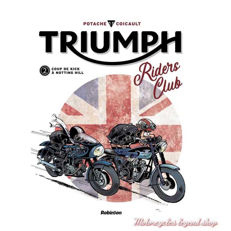 BD Triumph Riders Club Tome 2 Coup de kick à Notting Hill, 48 pages, Pat Perna et frédéric Coicault, éditions Robinson