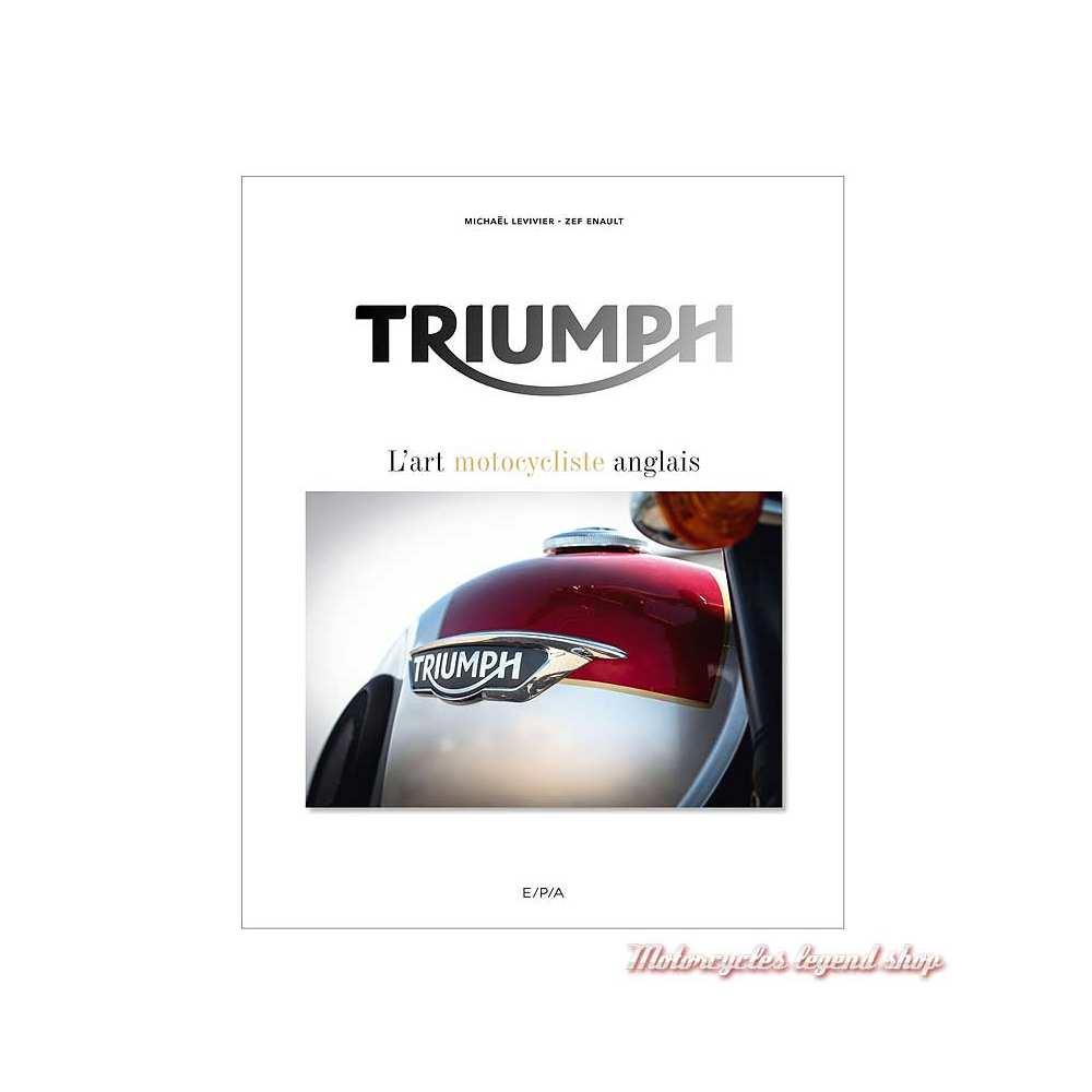 Livre Triumph, l'art motocycliste anglais, 240 pages, Michaël Levivier et Zef Enault