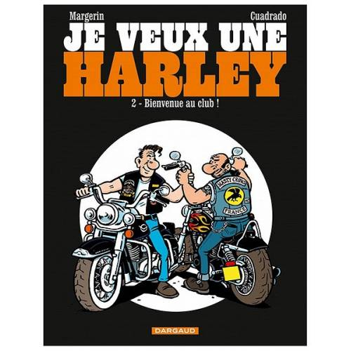 "BD ""Je veux une Harley"" Tome 2 ""Bienvenue au club !"", 48 pages, Margerin & Cuadrado, Editions Dargaud"