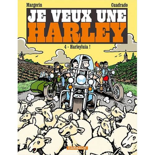 "BD ""Je veux une Harley"" Tome 4 ""Harleyluia !"", 48 pages, Margerin & Cuadrado, Editions Dargaud"