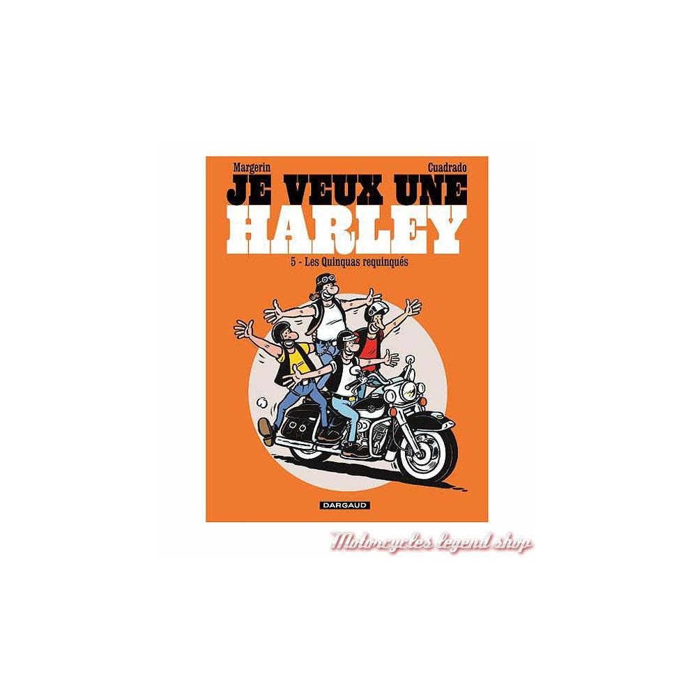 "BD ""Je veux une Harley"" Tome 5 ""Les Quinquas requinqués !"", 48 pages, Margerin & Cuadrado, Editions Dargaud"