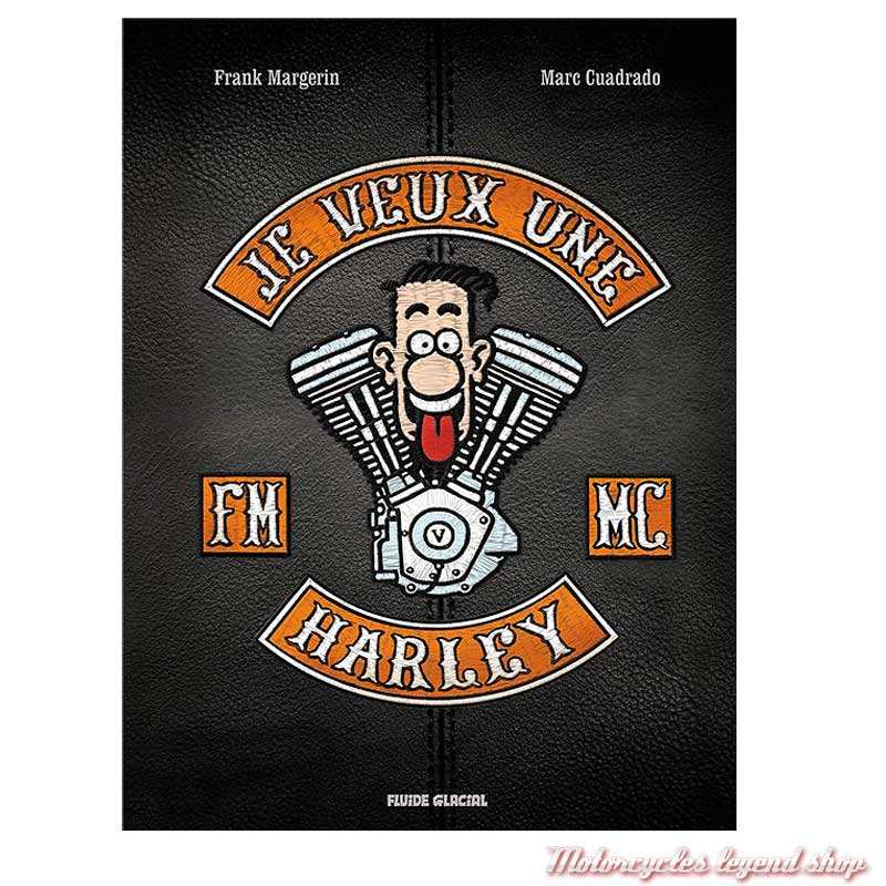 """BD """"Je veux une Harley"""" Tome 1 Edition Luxe 66 pages, Margerin & Cuadrado, Fluide Glacial"""